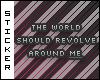 O:. The world should..