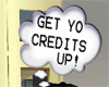 Get Yo Credits Up Bubble