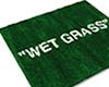 """""""WET GRASS"""""""