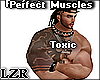 Perfect Muscles Toxic