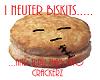 I Neuter BisKitz