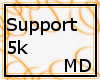 Support 5k {MD}