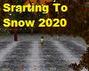 Starting To Snow 2020