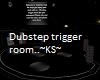 DJ Dubstep Trigger Room