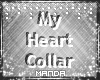 .M. My Heart Collar