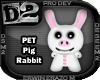 [D2] Pig Rabbit