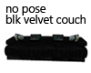 NO POSE Blk Velvet Couch