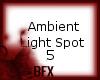 BFX Ambient Spots 5