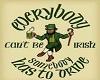 Everybody can't be Irish