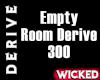 Empty Room Derive 300