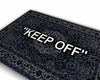 """"""" Keep Off """"- rug"""