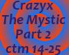 Crazyx-The Mystic Part 2