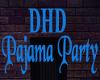 DHD Pajama Party