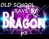 OLD SCHOOL RAVE P3