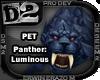 [D2] Panther: Luminous